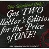 Weekend Sale: Get 2 Collector's Editions for the Price of 1