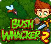 Bush Whacker 2, free to play online at Big Fish Games